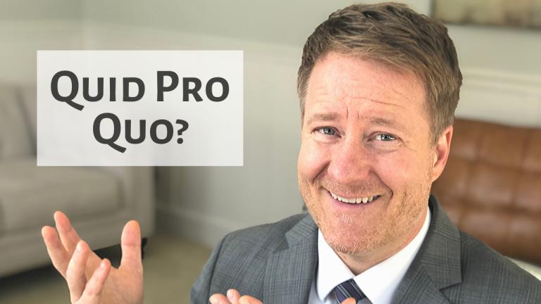 Quid Pro Quo?